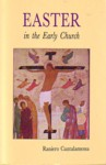 Easter in the Early Church: An Anthology of Jewish and Early Christian Texts