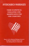 Interchurch Marriages: Their Ecumenical Challenge and Significance for Our Churches