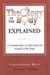 Theology of the Body Explained - A Commentary on John Paul II's