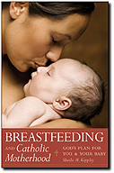Breastfeeding and Catholic Motherhood - God's Plan for You and Your Baby