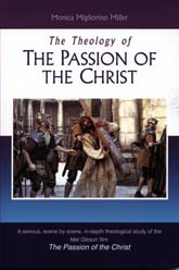 The Theology Of 'The Passion Of The Christ'