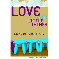 Love in the Little Things - Tales of Family Life