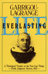 Life Everlasting: A Theological Treatise on the Four Last Things