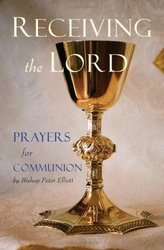 Receiving the Lord - Prayers For Communion