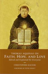 Thomas Aquinas on Faith, Hope and Love