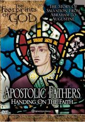 DVD - The Footprints of God: Apostolic Fathers - Handing On The Faith