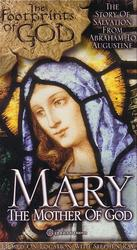 DVD - The Footprints of God: Mary - The Mother Of God