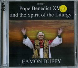 Pope Benedict And The Spirit Of The Liturgy