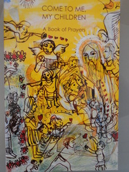 Come to Me My Children  - A Book of Prayers.