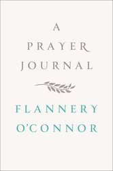 A Prayer Journal Flan O'Connor