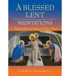 A Blessed Lent: Meditations on the Readings and Prayers of the Mass