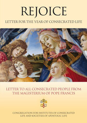 Rejoice: Letter To All Consecrated People From The Magisterium Of Pope Francis