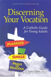 Discerning Your Vocation: A Catholic Guide For Young Adults