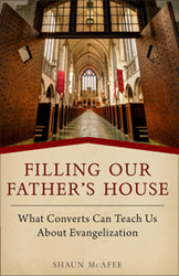 Filling Our Father's House: What Converts Can Teach Us About Evangelisation