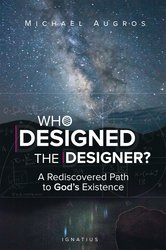 Who Designed the Designer? A Rediscovered Path To God's Existence