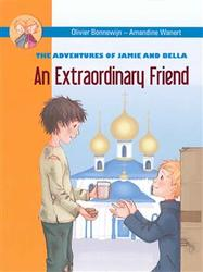 The Adventures of Jamie and Bella: An Extraordinary Friend