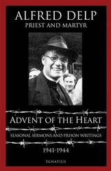 Advent of the Heart:: Seasonal Sermons and Prison Writings, 1941-1944