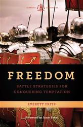 Freedom: Basic Strategies For Conquering Temptation
