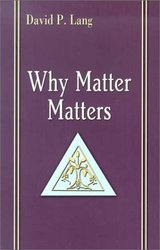 Why Matter Matters: Philosophical and Scriptural Reflection on the Sacraments