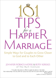 101 Tips for a Happy Marriage: Simple Ways For Couples To Grow Closer To God And Each Other