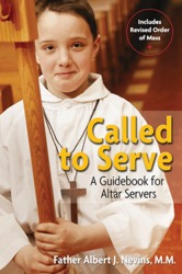 Called to Serve - A Guidebook for Altar Servers (Includes Revised Orderof the Mass)