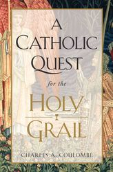 A Catholic Quest for the Holy